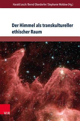 Der Himmel als transkultureller ethischer Raum PDF