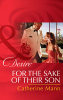 For The Sake Of Their Son  Mills   Boon Desire   The Alpha Brotherhood  Book 5  PDF