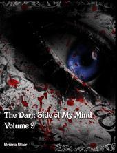 The Dark Side of My Mind Volume 9: Volume 9