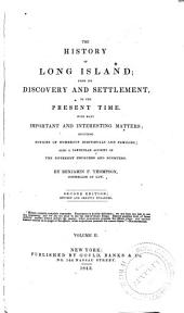 History of Long Island from Its Discovery and Settlement to the Present Time: Volume 2