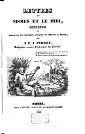 Lettres sur Nismes et le Midi: histoire de description des monumens antiques du Midi de la France, Volume2