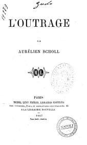 L'outrage par Aurelien Scholl
