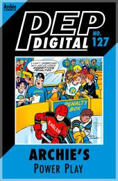 Pep Digital Vol. 127: Archie's Power Play
