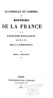 Le Consulat et l'Empire ou Histoire de la France et de Napoléon Bonaparte de 1799 à 1815: Volume2