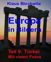 Europa in Bildern: Teil 9: Türkei. Mit vielen Fotos