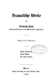 Friedrich Halm's Werke: Bd. Dramatische Werke