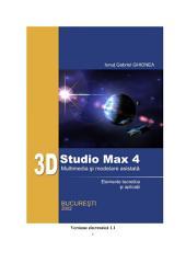 3D Studio Max 4. Multimedia si modelare asistata: Elemente teoretice si aplicatii