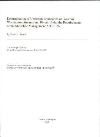 Determination of Upstream Boundaries on Western Washington Streams and Rivers Under the Requirements of the Shoreline Management Act of 1971 PDF