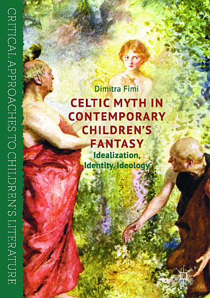 Celtic Myth in Contemporary Children   s Fantasy