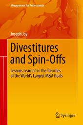 Divestitures and Spin-Offs: Lessons Learned in the Trenches of the World's Largest M&A Deals