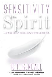 Sensitivity Of The Spirit: Learning to Stay in the Flow of God's Direction