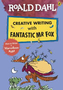 Roald Dahl Creative Writing with Fantastic Mr Fox  How to Write a Marvellous Plot