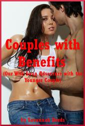 Couples with Benefits: (Our Wife Swap Adventure with the Younger Couple)