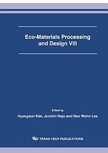 Eco Materials Processing and Design VIII