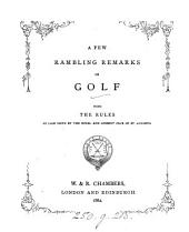 A few rambling remarks on golf [by R. Chambers]. With the rules
