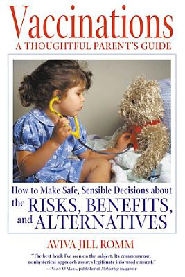 Vaccinations  A Thoughtful Parent s Guide