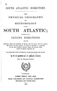 The Physical Geography and Meteorology at the South Atlantic Together with Sailing Directions PDF