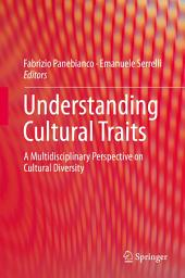 Understanding Cultural Traits: A Multidisciplinary Perspective on Cultural Diversity