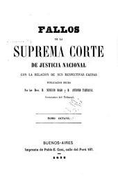 Fallos de la Corte Suprema de Justicia de la Nación: con la relación de sus respectivas causas ..., Volumen 8