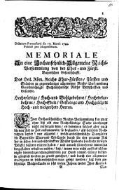 Memoriale An Eine Hochansehnlich-Allgemeine Reichs-Versammlung von der Chur- und Fürstl. Bayerischen Gesandschafft: Dictatum Francofurti die 17. Martii 1744 publice per Moguntinum