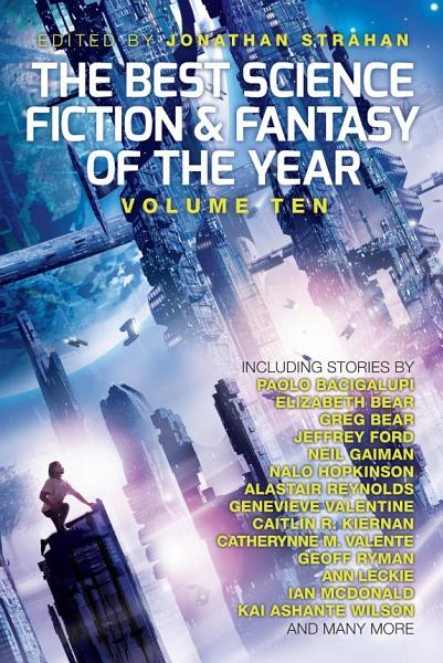 Download The Best Science Fiction and Fantasy of the Year  Volume Ten Book