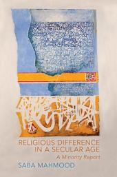 Religious Difference in a Secular Age: A Minority Report