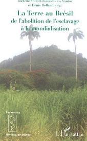La Terre au Brésil: De l'abolition de l'esclavage à la mondialisation