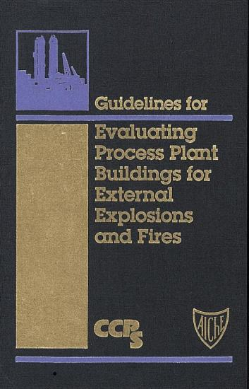 Guidelines for Evaluating Process Plant Buildings for External Explosions and Fires PDF