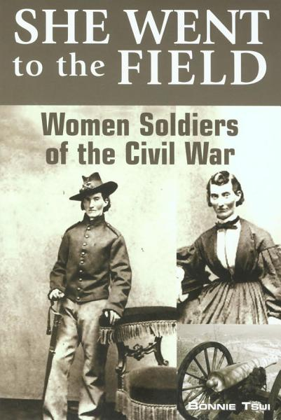 Download She Went to the Field  Women Soldiers of the Civil War Book