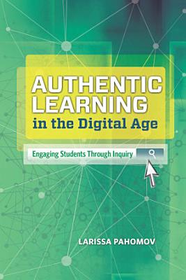 Authentic Learning in the Digital Age PDF