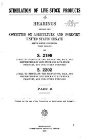 Stimulation of Live-stock Products: Hearings Before the Committee on Agriculture and Forestry, United States Senate, Sixty-sixth Congress, First Session : on S. 2199 ... S. 2202 ...