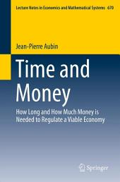 Time and Money: How Long and How Much Money is Needed to Regulate a Viable Economy