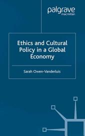 Ethics and Cultural Policy in a Global Economy