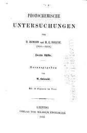 Photochemische Untersuchungen: hälfte. 4. abth. Optische und chemische Extinction der Strahlen. [Poggend. Annal., bd. 101, 1857] 5. abth. Die Sonne. [Poggend. Annal., bd. 108. 1859