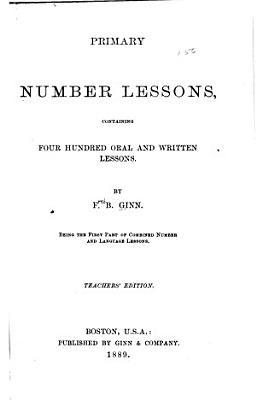 Primary Number Lessons  Containing Four Hundred Oral and Written Lessons PDF