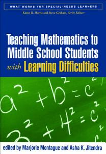 Teaching Mathematics to Middle School Students with Learning Difficulties PDF