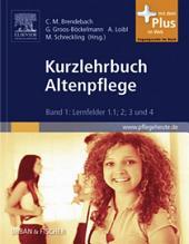 Kurzlehrbuch Altenpflege: Band 1: Lernfelder 1.1; 2; 3 und 4