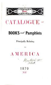 Catalogue of Books and Pamphlets Principally Relating to America