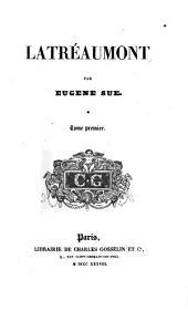 Latréaumont: Volume1