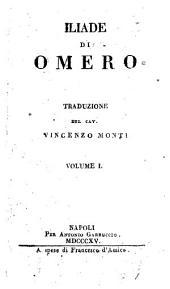 Iliade di Omero: traduzione del cav. Vincenzo Monti