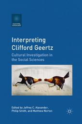 Interpreting Clifford Geertz: Cultural Investigation in the Social Sciences