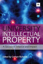 University Intellectual Property: A Source of Finance and Impact