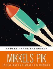 Mikkels pik: En beretning om venskab og kønsorganer