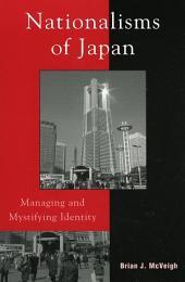 Nationalisms of Japan: Managing and Mystifying Identity
