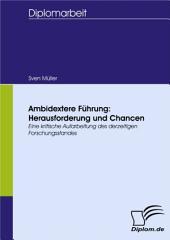 Ambidextere Führung: Herausforderung und Chancen: Eine kritische Aufarbeitung des derzeitigen Forschungsstandes
