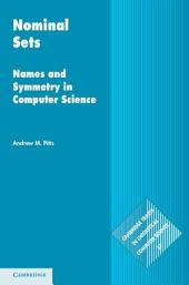 Nominal Sets: Names and Symmetry in Computer Science