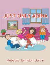 Just Only Adina