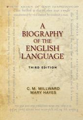 A Biography of the English Language: Edition 3