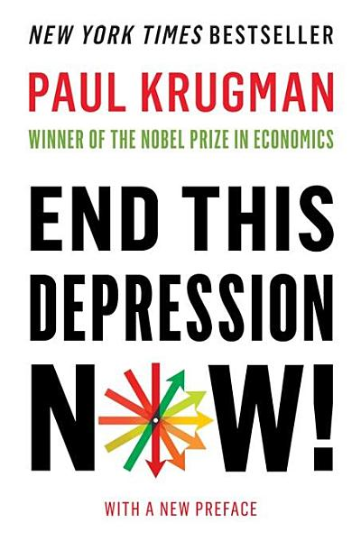 Download End This Depression Now  Book
