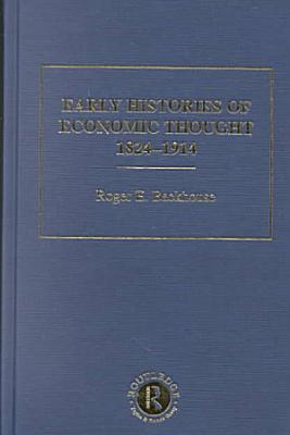Early Histories of Economic Thought  1824 1914  A guide to the study of political economy PDF